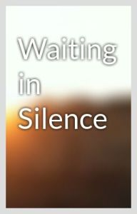 Waiting in silence